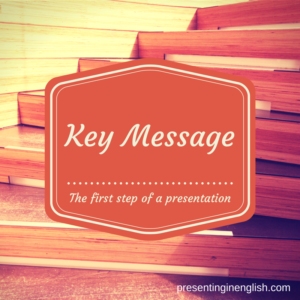 Key message: first step in preparing a presentation